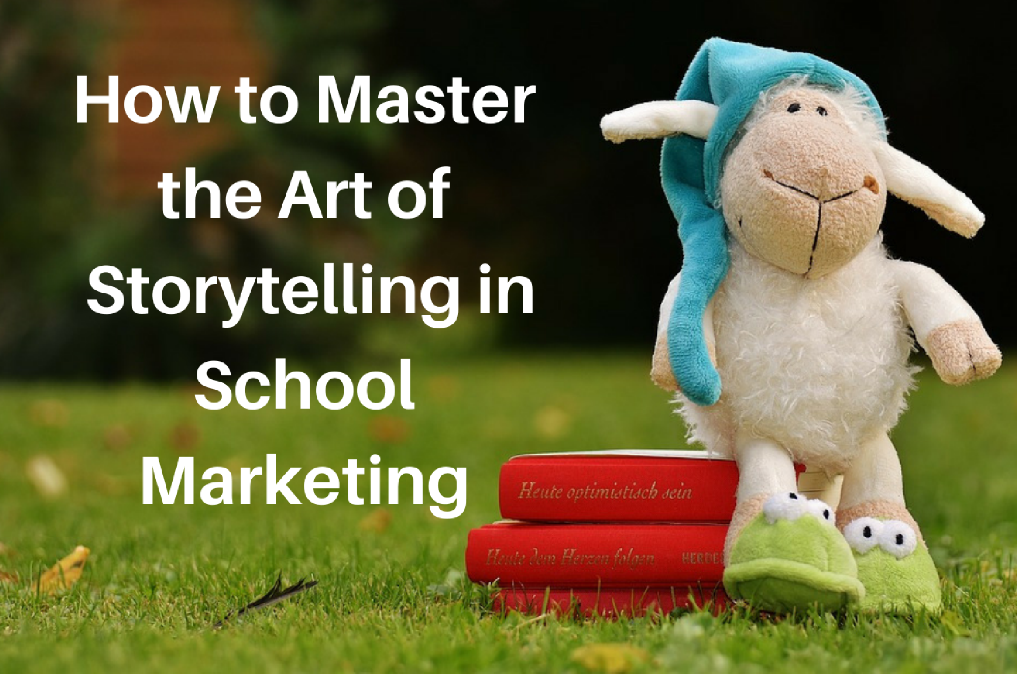 How to Master the Art of Storytelling in School Marketing.png