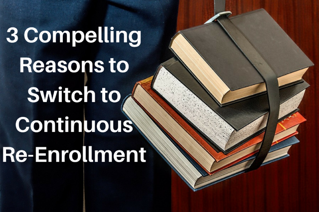 3 Compelling Reasons to Switch to Continuous Re-Enrollment.png