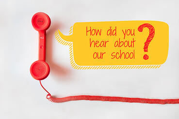 ask parents how they heard about your school