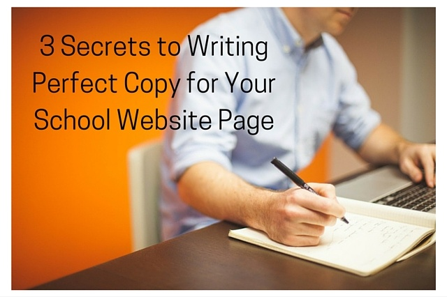 3_Secrets_to_Writing_Perfect_Copy_for_Your_School_Website_Page.jpg