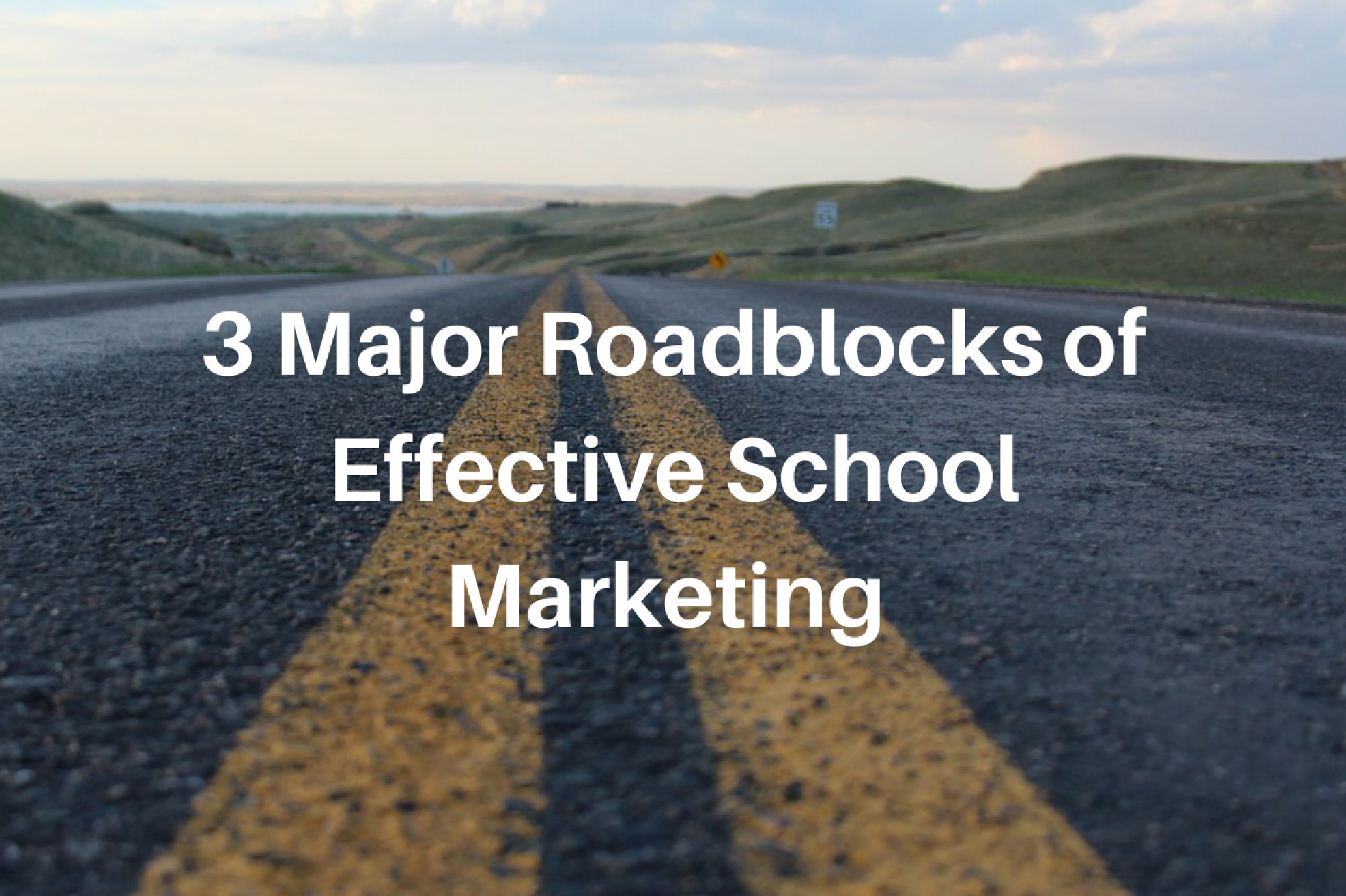 3 Major Roadblocks of Effective School Marketing.png