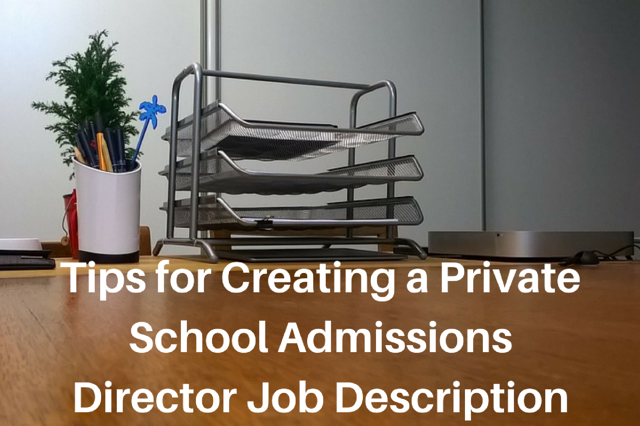 Tips for Creating a Private School Admissions Director Job