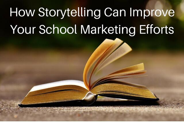 How Storytelling Can Improve Your School Marketing Efforts.jpg