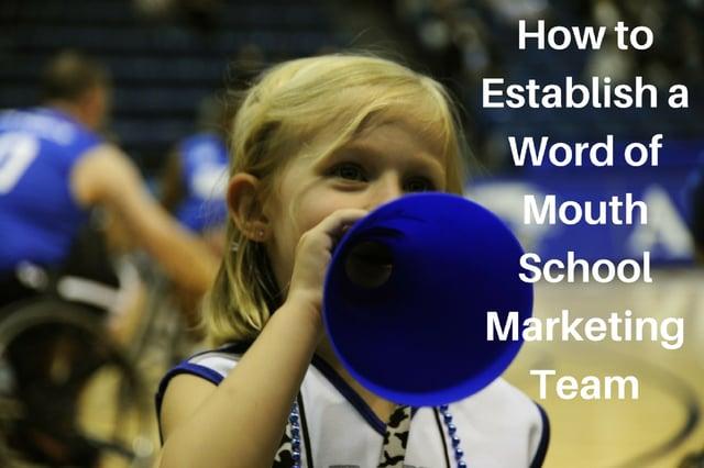 How_to_Establish_a_Word_of_Mouth_School_Marketing_Team_1.jpg
