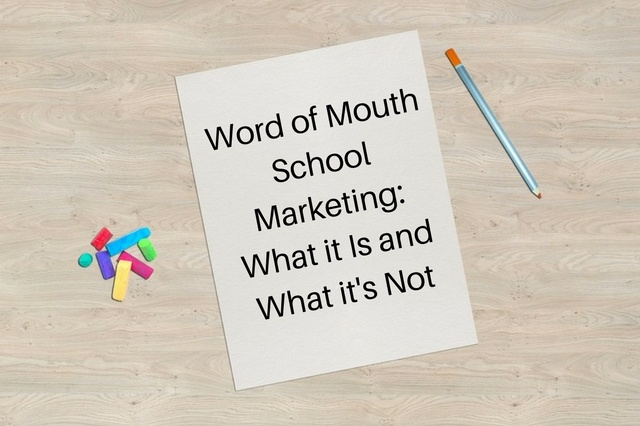 Word_of_Mouth_School_Marketing-_What_it_Is_and_What_its_Not.jpg